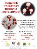 Rodzinne Warsztaty Robienia Kotylionów 7 i 8 listopada 2018 r.